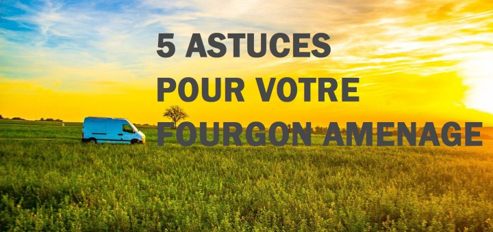 astuces-fourgon-amenage-poimobile