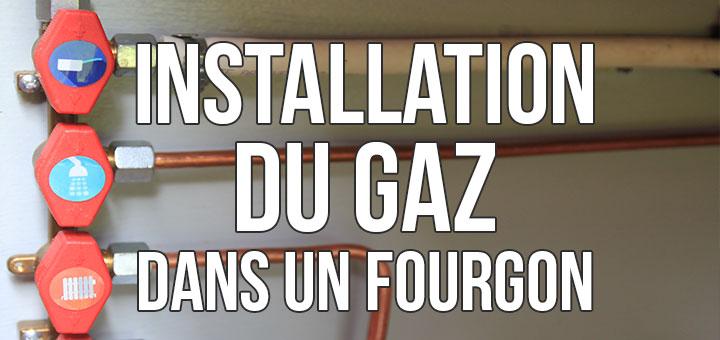 installation du gaz dans un fourgon aménagé